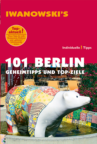 Iwanowski Reiseführer 101 Berlin - ein Bestseller für Individualisten