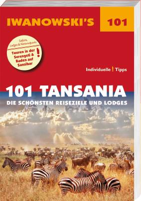 101 Tansania – Die schönsten Reiseziele und Lodges – Reiseführer von Iwanowski