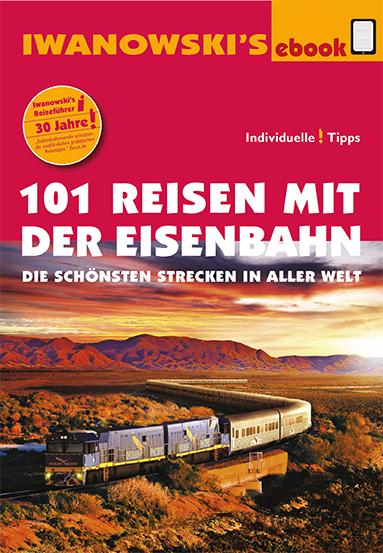 101 Reisen mit der Eisenbahn ebook 2013 NEWSLETTER