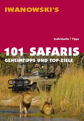 101 Safaris - Geheimtipps und Top-Ziele - Reiseführer von Iwanowski