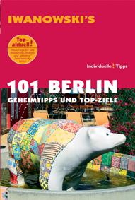 101 Berlin - Geheimtipps und Top-Ziele